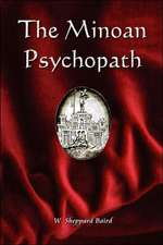 The Minoan Psychopath