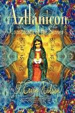 Aztla Nicon:  Conspiracy of the Senses