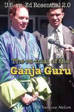 U.S. vs. Ed Rosenthal 2.0 - The Re-Trial of the Ganja Guru
