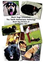 Black Dogs Unleashed:  The Tenth Anniversary Anthology