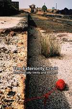 The Exteriority Crisis: from the city limits and beyond