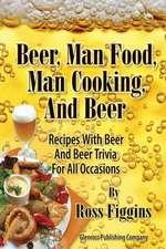 Beer, Man Food, Man Cooking, and Beer