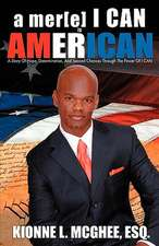 A Mer[e] I Can Is American:  An Autobiography with Memories by Family and Friends