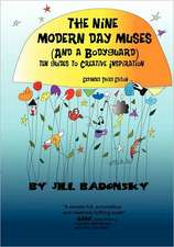 The Nine Modern Day Muses (and a Bodyguard) Third Edition