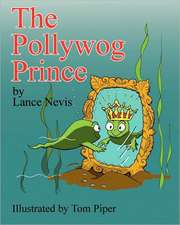 The Pollywog Prince:  & Other Senior Stories