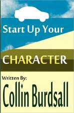 Start Up Your Character:  A Tragedy in Four Parts