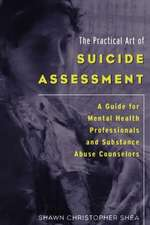 The Practical Art of Suicide Assessment:  A Guide for Mental Health Professionals and Substance Abuse Counselors