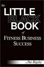 The Little Black Book of Fitness Business Success:  Baptized N' Warm Milk the Collection Based on Temptations of the Flesh