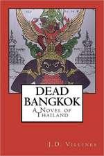 Dead Bangkok:  A Novel of Thailand