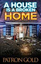 A House Is a Broken Home