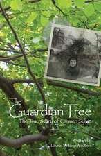 The Guardian Tree:  The True Story of Carmen Sylvia
