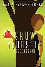 Grow Yourself Successful
