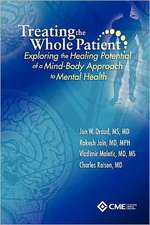 Treating the Whole Patient:  Exploring the Healing Potential of a Mind-Body Approach to Mental Health