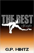The Best:  A Practical Guide to Making Life Count