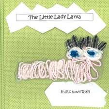 The Little Lady Larva