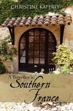 A Traveller in Southern France