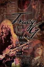 Tracy G - The Dio Years & Beyond the Skull