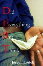 Did Everything But Think