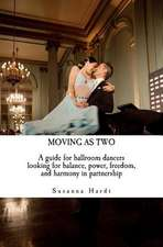Moving as Two