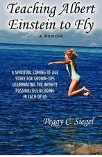 Teaching Albert Einstein to Fly:  Book 1 of the Dominique Ick Lessont Series