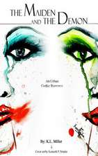 The Maiden and the Demon - An Urban Gothic Romance:  A How-Not-To Guide to College