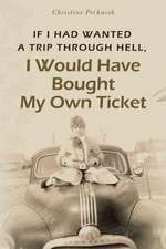 If I Had Wanted a Trip Through Hell, I Would Have Bought My Own Ticket