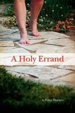 A Holy Errand:  Seeking First the Kingdom of God in a World of Distractions