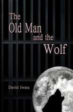 The Old Man and the Wolf