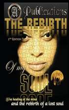 The Rebirth of My Soul 2nd Edition