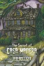 The Secret of Casa Madera