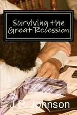 Surviving the Great Recession