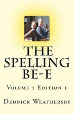 Dedrick Weathersby's the Spelling Be-E