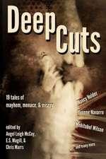 Deep Cuts:  Mayhem, Menace, & Misery