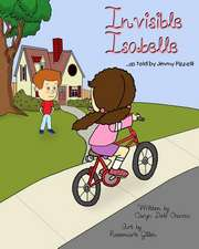 Invisible Isabelle...as Told by Jimmy Pizzelli