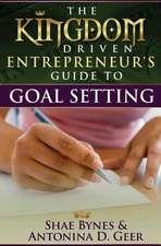 The Kingdom Driven Entrepreneur's Guide to Goal Setting