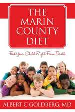 The Marin County Diet