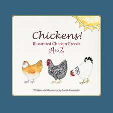 Chickens! Illustrated Chicken Breeds A to Z