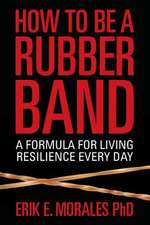 How to Be a Rubber Band