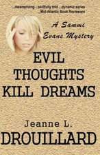 Evil Thoughts Kill Dreams:  A Sammi Evans Mystery