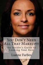 You Don't Need All That Makeup!!!