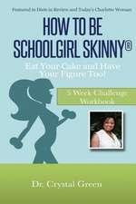 How to Be Schoolgirl Skinny