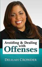 Avoiding & Dealing with Offenses