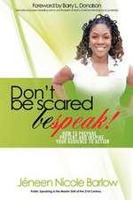 Don't Be Scared. Bespeak!