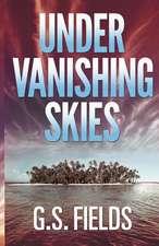 Under Vanishing Skies