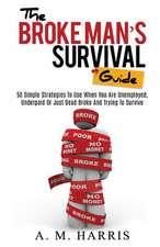 The Broke Man's Survival Guide