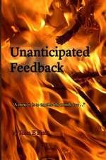 Unanticipated Feedback