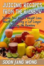 Juicing Recipes from the Rainbow