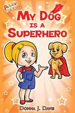 My Dog Is a Superhero!