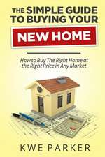 The Simple Guide to Buying Your New Home