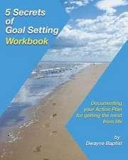 5 Secrets of Goal Setting Workbook